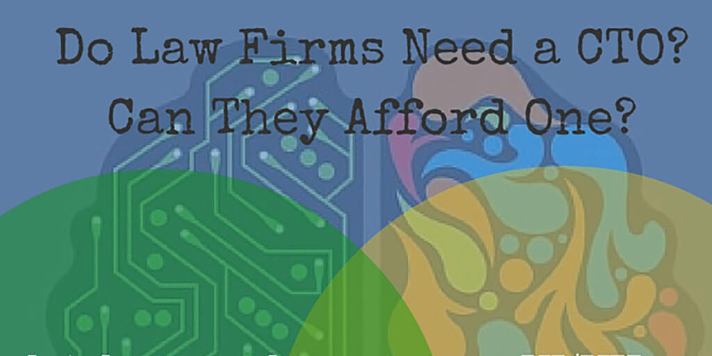 Do Law Firms Need a Legal CTO