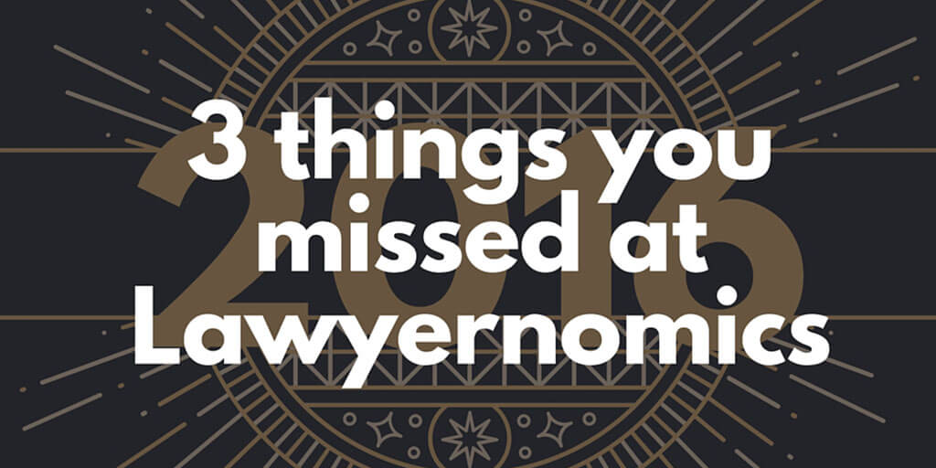 3 Things You Missed at Lawyernomics 2016 Twitter