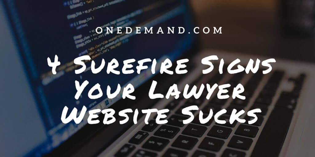 4 Surefire Signs Your Lawyer Website Sucks