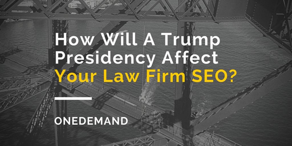 Trump Presidency Lawyer SEO Impact